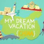 """A Dream China Vacation"""